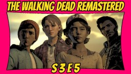 The Walking Dead: Definitive Edition   Season 3: Episode 5   Remastered TWD [Xbox One X] [60 FPS] Minecraft Blog