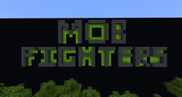 Mob Fighters [Work in Progress] Minecraft Map & Project