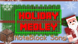 Holiday Medley - Minecraft Note Block Song Minecraft Map & Project