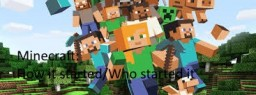 Minecraft Who / How did it all start / How did gain so much attention Minecraft Blog
