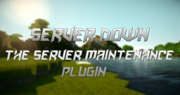 [Bukkit] [20 Diamonds!] ServerDown | Put Your Server Down For Maintenance! | V2.55! Minecraft Mod