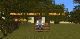 Minecarft Concept #1 - Vanilla 1.8  - Minecraft Map & Project