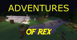 Adventures Of Rex Minecraft Map & Project