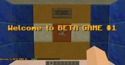 BETA GAME #1