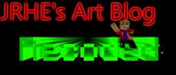 JRHE's Art Blog (Recoded) Minecraft Blog Post