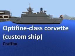 Optifine-class corvette (custom ship) Minecraft Map & Project