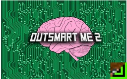 Out Smart Me 2 Minecraft Map & Project