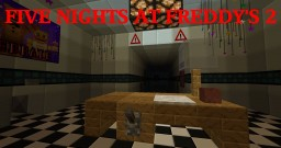 Five Nights at Freddy's 2, The Map for it... Minecraft Project