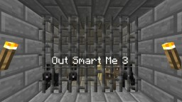 Out Smart Me 3 Minecraft Map & Project