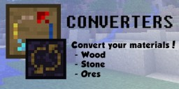 Converters - Convert wood, stone and ores! Minecraft Mod