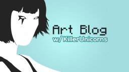KillerUnicorns's Art Blog! Minecraft Blog Post