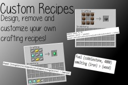 Custom Recipes - Make and customize your own crafting recipes! Minecraft Mod