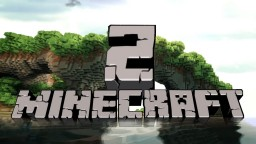 Minecraft 2! (Updated with more content) {=POP REEEEL=} Minecraft Blog Post