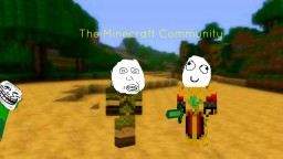 Where is the community? Minecraft