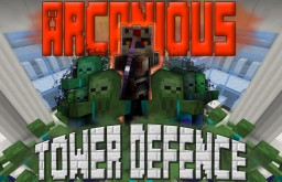 Arcanious Tower Defence [1.8.3] Minecraft Map & Project
