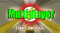 Flash Parkour Map, made for multiplayer- Fast, Faster FLASH! Minecraft Map & Project