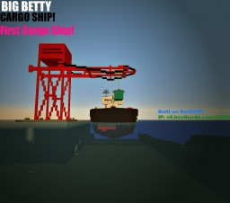 BIG BETTY • Cargo Ship • > First Ship Project!  Minecraft