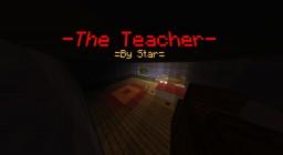 -The Teacher- [Horror Story] Minecraft Blog Post