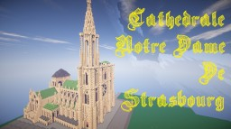 ►Strasbourg Cathedral◄1:1 Replica of Cathédrale Notre-Dame de Strasbourg (Alsace) - With Interior! Minecraft Project
