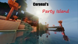 Coronal's Party Island [1.8] Minecraft Map & Project