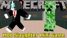 Mob Slaughter Mini Game Minecraft Map & Project