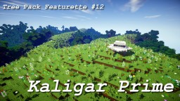 Kaligar Prime - Tree Pack Featurette #12 Minecraft Map & Project