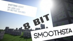 Smoothsta 8Bit ~ Reduceing Lag! ~ Emitting Light