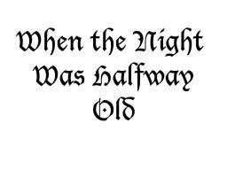 When the Night Was Halfway Old (Minecraft Poem) Minecraft
