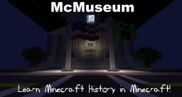 McMuseum -- Learn Minecraft history in Minecraft! (Updated! V1.2.3 TU12!) Minecraft Project