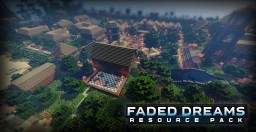 Faded Dreams Resource Pack ALPHA (Public Version)