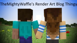 TMW's Render Art Blog Thingy Minecraft Blog Post