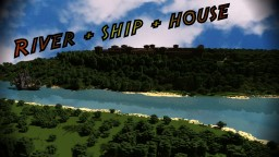 -River with house + ship scene. Minecraft Map & Project