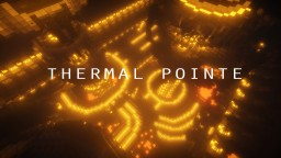 Thermal Pointe Minecraft Map & Project