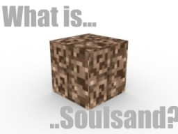What is...Soulsand..? Minecraft Blog Post
