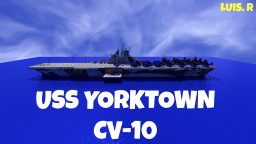 USS Yorktown CV-10 (Essex-Class) Minecraft Map & Project