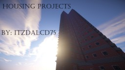 Housing Projects Minecraft Map & Project