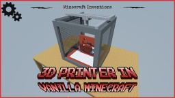 3D printer in vanilla minecraft with realistic movment | 16x16x16 printing area Minecraft Map & Project