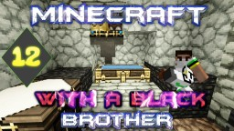 Minecraft With A Black Brother - Xp Farm - Ep 12 Minecraft Blog Post