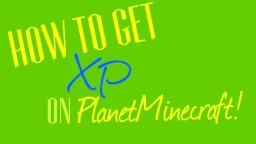 PlanetMinecraft XP chart + how to get xp Minecraft