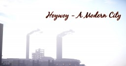 Hoywoy - A Modern City Project (Now with DOWNLOAD) Minecraft Map & Project