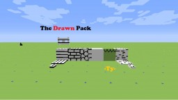 The drawn pack (EXTREME BETA TESTING) Minecraft Texture Pack