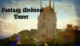 Fantasy Something Medieval Fun Tower Minecraft Map & Project