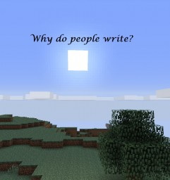Why do people write? Minecraft Blog