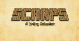 Scraps [Writing Collection] Minecraft Blog Post