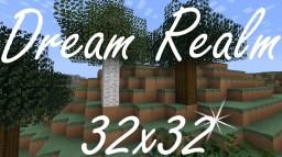 Dream Realm 32x [Big Update!]