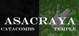Asacraya- Catacombs and Temple Minecraft Map & Project