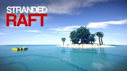 Stranded Raft Survival Map Minecraft Map & Project