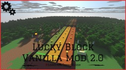 Vanilla mod Lucky block V2.0 [MEGA UPDATE,DOWNLOAD NOW] Minecraft Map & Project