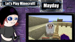 Let's Play: Mayday Minecraft Blog Post