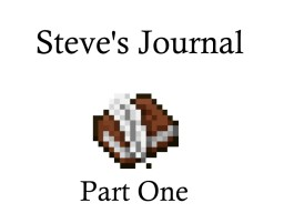 °allφ° Steve's Journal | Part One Minecraft Blog Post